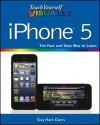 Teach Yourself Visually iPhone 5 (Teach Yourself VISUALLY (Tech)) - Guy Hart-Davis