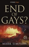 End of Gays? (Kindle Single) - Mark Simpson