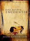 A Jane Austen Encounter (An Elizabeth and Richard Mystery) - Donna Fletcher Crow