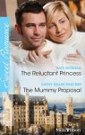 Mills & Boon : Sweet Romance Duo/The Reluctant Princess/The Mummy Proposal - Raye Morgan, Cathy Gillen Thacker