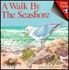 A Walk by the Seashore - Caroline Arnold