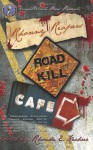 Rhonny Reapers Roadkill Cafe - Eric S. Brown, Remy Porter, Stephen Dafoe, Ken Goldman, Stephanie Kincaid, Tonia Brown, Janice Gable Bashman, Terry Alexander, Rhonda E. Kachur, R.D. Penning, Shawn M. Riddle, Charlie Morgan, Steve Gierman, Sean M. Thompson, Melissa Helwig, Michael C. Dick, Rose Le Mort