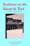 Footloose on the Santa Fe Trail - Stephen May