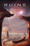 Ruins Extraterrestrial - Eric T. Reynolds, Wendy Waring, Robert B. Marcus Jr., Suanne Warr, Douglas Smith, Willis Couvillier, Cheryl McCreary, Rob Riel, Davin Ireland, Tristan S. Davenport, Jonathan Shipley, Paul L. Bates, Justin Stanchfield, Jack Hillman, Trent Walters, Camille Alexa, Ted Stet