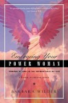 Embracing Your Power Woman: Coming of Age in the Second Half of Life: A Course in Feminine Power - Barbara Wilder
