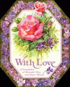 With Love: A Compilation Of Romantic Verse And Paper Flowers - Keith Moseley