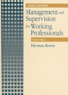 Management and Supervision for Working Professionals, Third Edition, Volume I - Herman Koren