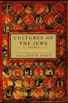 Cultures of the Jews, Volume 2 Cultures of the Jews, Volume 2 - David Biale