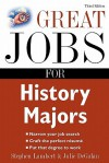 Great Jobs for History Majors - Stephen Lambert, Julie DeGalan