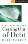 Real Solutions for Getting Out of Debt - Mike Yorkey