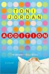 Addition: A Novel - Toni Jordan