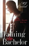 Taming the Bachelor - M.J. Carnal