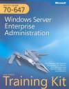 MCITP Self-Paced Training Kit (Exam 70-647): Windows Server Enterprise Administration - Orin Thomas, Paul Mancuso, John Policelli, Ian McLean, J.C. MacKin, David R. Miller, GrandMasters