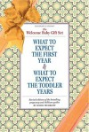 The Welcome, Baby! Gift Set: What to Expect the First Year & What to Expect the Toddler Years - Heidi Murkoff, Arlene Eisenberg