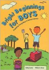 Bright Beginnings for Boys: Engaging Young Boys in Active Literacy - Debby Zambo, William G. Brozo