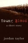 Young Blood - Jordan Taylor