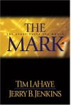 The Mark : The Beast Rules the World - Tim LaHaye, Jerry B. Jenkins