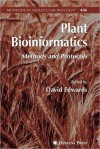 Plant Bioinformatics: Methods and Protocols - David Edwards
