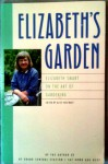 Elizabeth's Garden: Elizabeth Smart On The Art Of Gardening - Elizabeth Smart