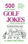 500 All Time Funniest Golf Jokes, Stories & Fairway Wisdom - Stewart Sheila, Stewart Ron, Ron Stewart