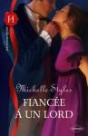 Fiancée à un lord (Les Historiques) (French Edition) - Michelle Styles, Enid Burns