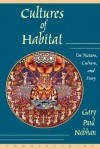 Cultures of Habitat: On Nature, Culture, and Story - Gary Paul Nabhan