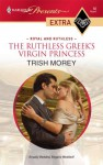 Ruthless Greek's Virgin Princess - Trish Morey