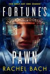 Fortune's Pawn: Book 1 of Paradox - Rachel Bach