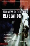 Four Views on the Book of Revelation - C. Marvin Pate, Stanley N. Gundry, Kenneth L. Gentry Jr., Sam Hamstra Jr., Robert L. Thomas