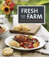Fresh from the Farm: A Year of Recipes and Stories - Susie Middleton