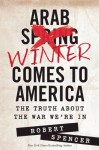 Assassin's Creed: The Arab Winter Comes to America - Robert Spencer