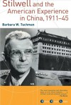 Stilwell and the American Experience in China, 1911-1945 - Barbara W. Tuchman