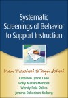 Systematic Screenings of Behavior to Support Instruction: From Preschool to High School - Kathleen Lynne Lane, Holly Mariah Menzies, Wendy Peia Oakes, Jemma Robertson Kalberg