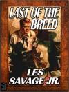 Last of the Breed - Les Savage Jr.