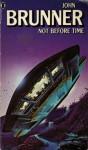 Not Before Time - John Brunner