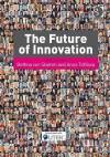 The Future Of Innovation - Bettina von Stamm, Anna Trifilova