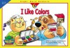 I Like Colors (Sight Word Readers) - Rozanne Lanczak Williams