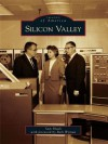 Silicon Valley (Images of America (Arcadia Publishing)) - Sam Shueh