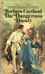 The Dangerous Dandy - Barbara Cartland