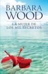 La mujer de los mil secretos - Barbara Wood, Encarna Quijada