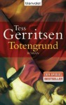 Totengrund - Tess Gerritsen