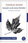 Joseph und seine Brüder: Vier Romane in einem Band (Fischer Klassik Plus) (German Edition) - Thomas Mann