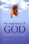The Experience of God: An Invitation to Do Theology - Dermot A. Lane