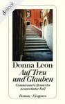 Auf Treu und Glauben: Commissario Brunettis neunzehnter Fall (German Edition) - Donna Leon, Werner Schmitz