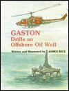Gaston Drills an Offshore Oil Well - James Rice
