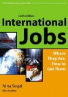 International Jobs: Where They Are, How To Get Them - Nina Segal, Eric Kocher