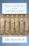 Dissent and Reform in the Early Middle Ages - Jeffrey Burton Russell
