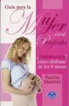 Embarazada?: Como Disfrutar Los 9 Meses - Paulina Martínez