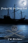 Pirates Off the Deep End: 1 - T.W. Kirchner