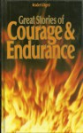 Great Stories of Courage Endurance - Vol.2 - Endurance/The Small Woman/Carve Her Name With Pride/Survive The Savage Sea/Champion's Story - Alfred Lansing, Alan Bridges, Rubeigh James Minney, Dougal Robertson, Bob Champion, Jonathan Powell